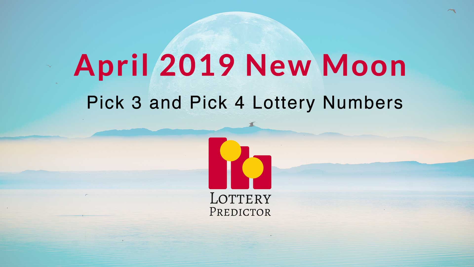 April New Moon Pick 3 And Pick 4 Lottery Number Predictions