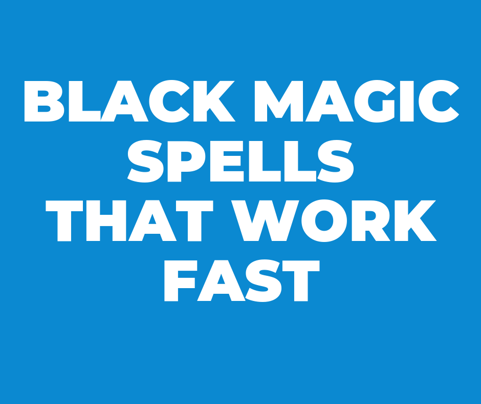 Effective Black Magic Spells That Really Work By Black Magic