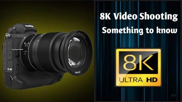 8K video shooting