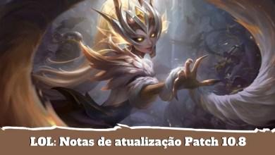 Lol: notas de atualização patch 10.8
