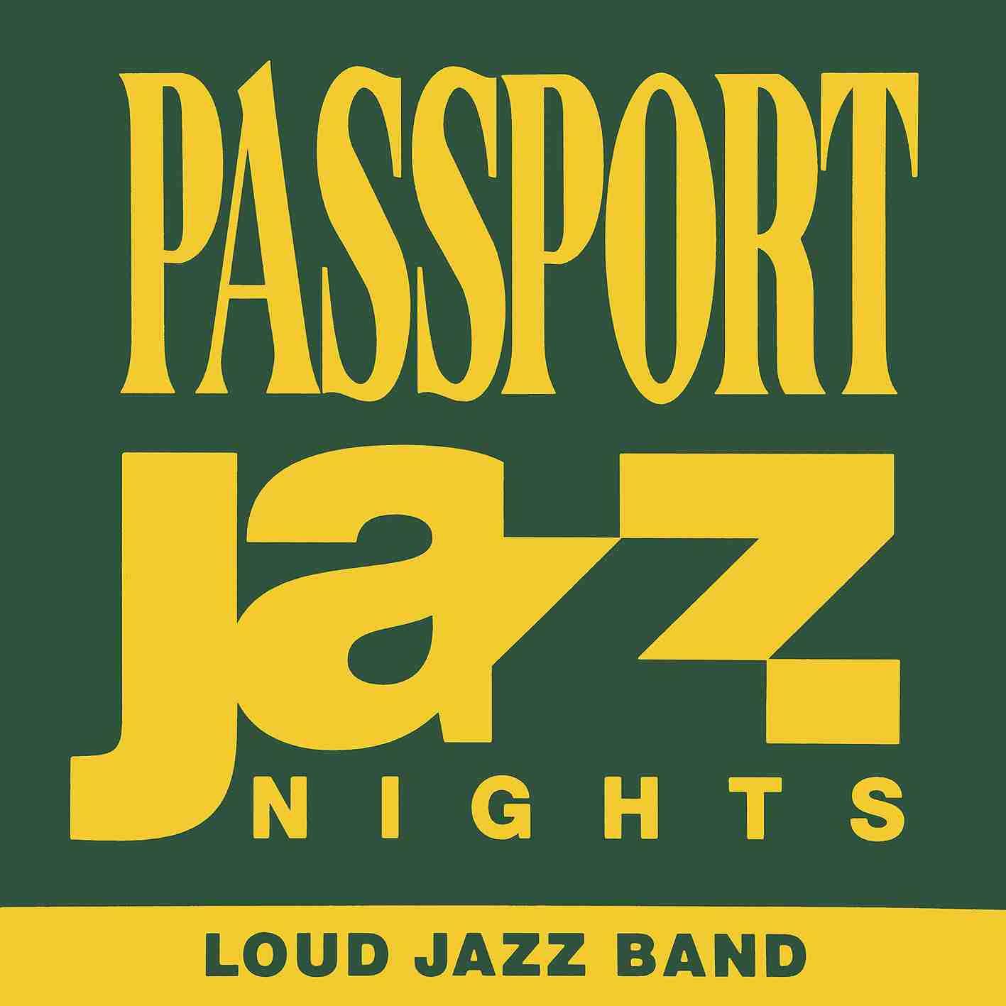 Passport Jazz Nights - Loud Jazz Band