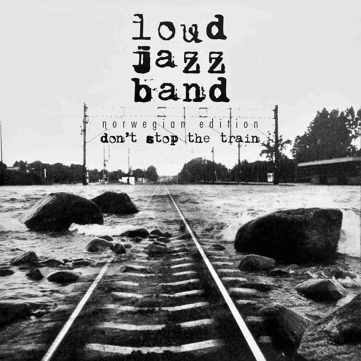 Don't stop the Train - Loud Jazz Band