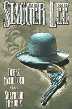 Stagger Lee, by Derek McCulloch and Shepherd Hendrix