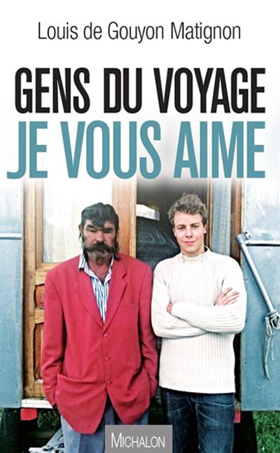 Gens du voyage - Louis de Gouyon Matignon