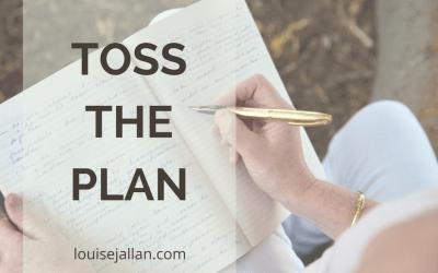 1. Toss the Plan