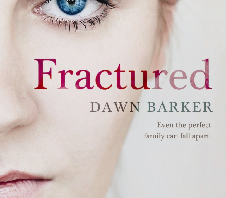 Fractured, by Dawn Barker