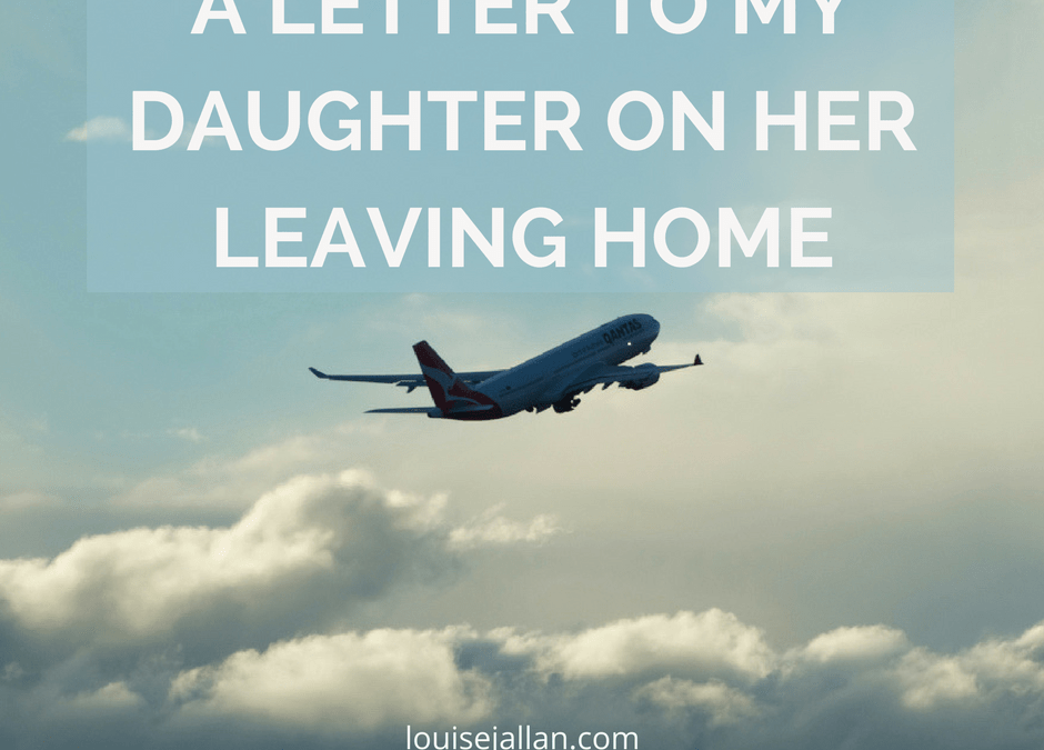 Letter To My Daughter On Her Leaving Home