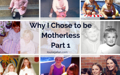 Why I Chose to be Motherless – Part 1