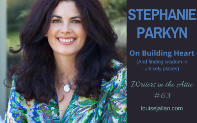 Stephanie Parkyn: On Building Heart (and finding writing wisdom in unlikely places)