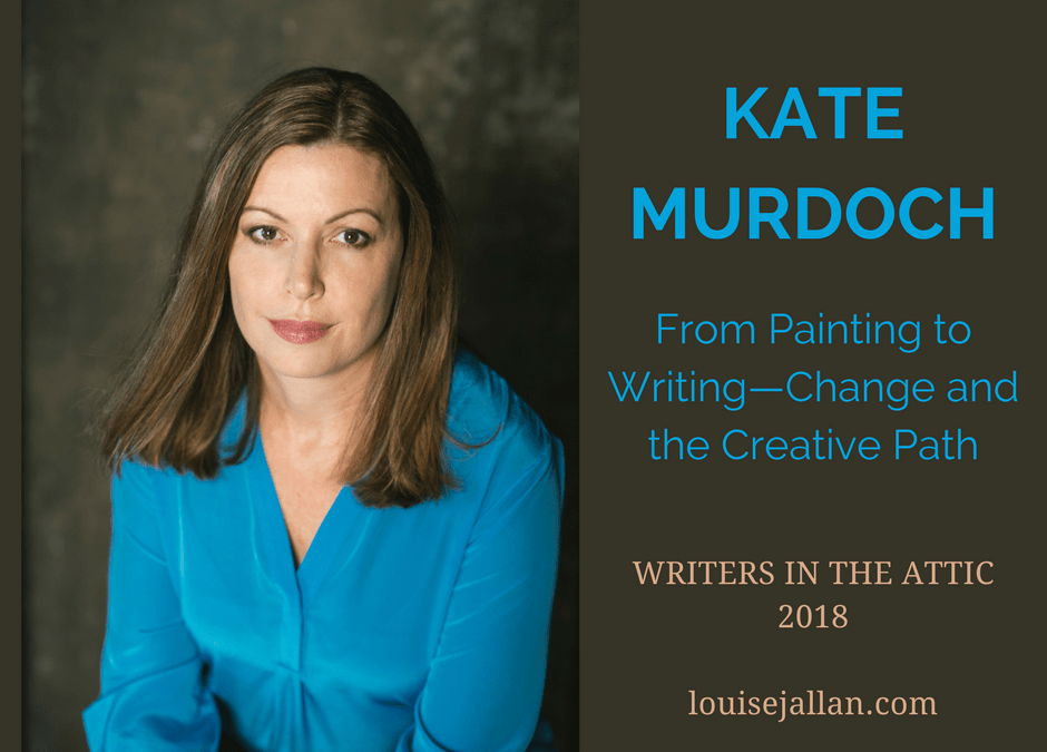 Kate Murdoch: From Painting to Writing—Change and the Creative Path