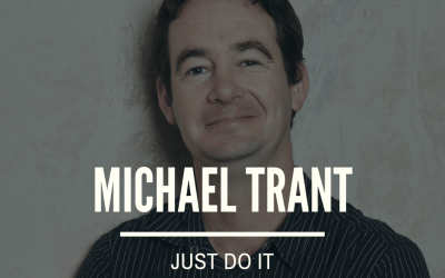 Michael Trant: Just Do It