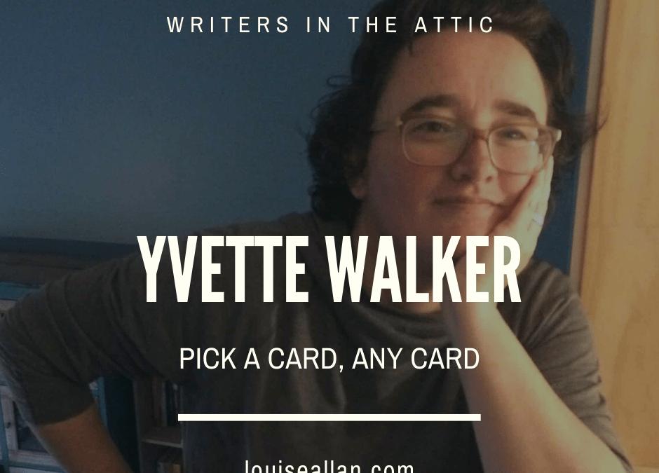 Yvette Walker: Pick a card, any card