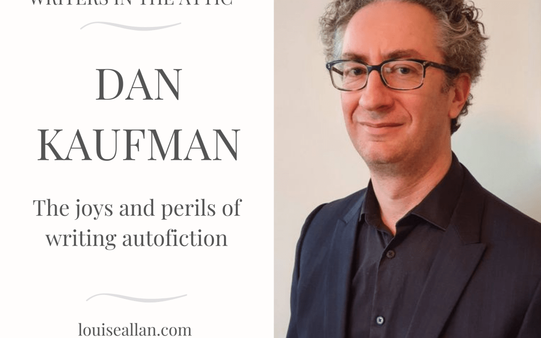 Dan Kaufman: The joys and perils of writing autofiction