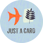 Blue circle with an orange bird and a leaf image inside and the words Just a Card