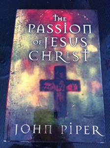 john-piper-the-passion-of-jesus-christ-e1330255531856