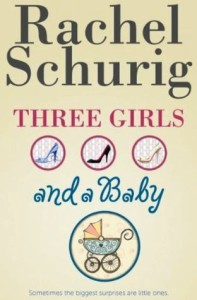 Rachel Schurig - Three Girls and a Baby