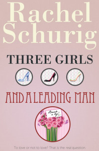 Rachel Schurig - Three Girls and a Leading Man