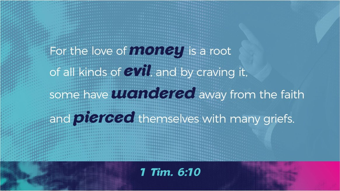 Paul on Wealth - 1 Tim. 6:10