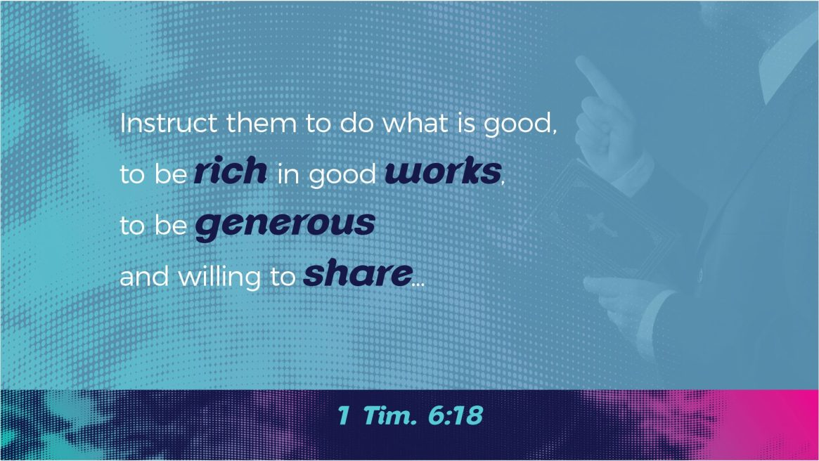 Paul on Wealth - 1 Tim. 6:18
