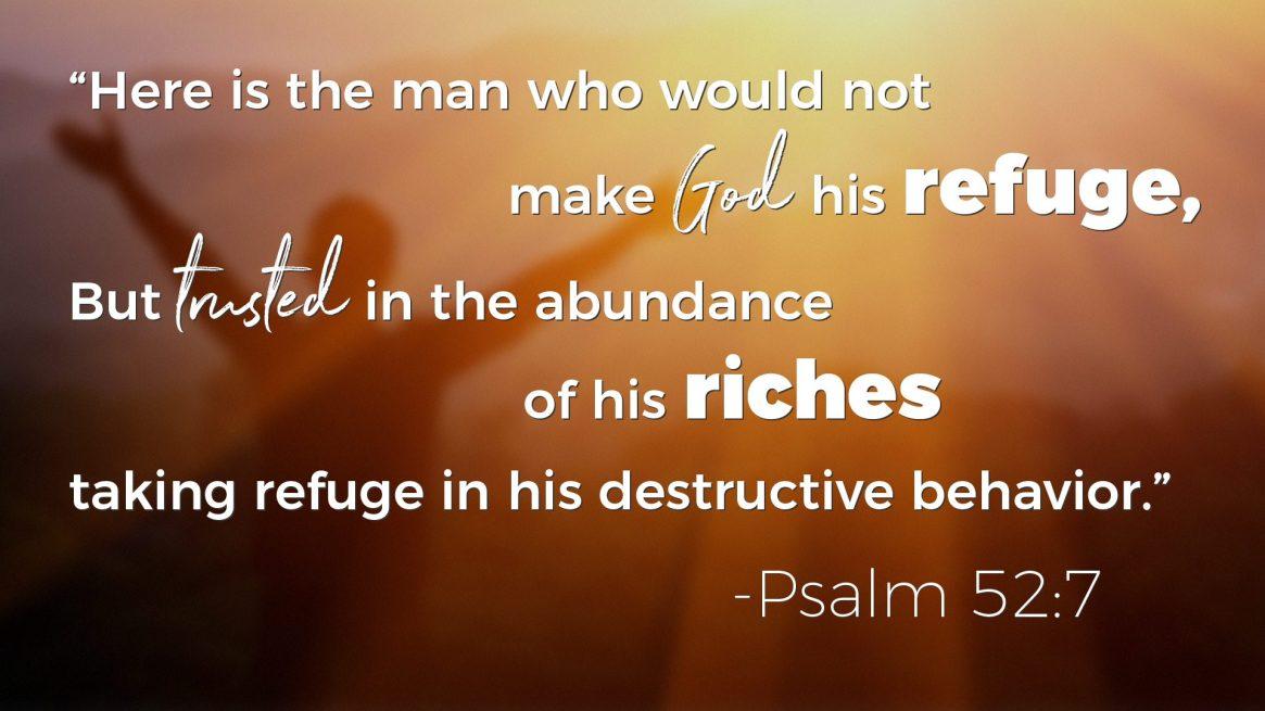 Psalms on Wealth - Psalm 52:7