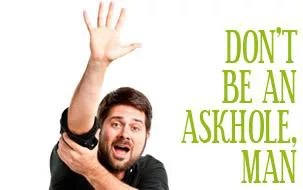 Don't be an askhole