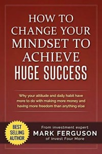 How to Change Your Mindset to Achieve Huge Success – Book Review