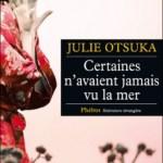 Certaines n'avaient jamais vu la mer, Julie Otsuka