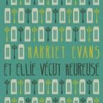 Et Ellie vécut heureuse, Harriet Evans