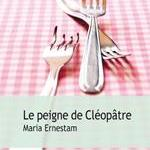 Le Peigne de Cléopâtre, Maria Ernestam