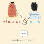 Eleanor & Park / Rainbow Rowell