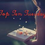 Top Ten Tuesday #15