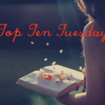 Top Ten Tuesday #12
