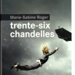 Trente-six chandelles, Marie-Sabine Roger