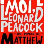 Pardonne-moi, Leonard Peacock, Matthew Quick