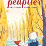 Mon papi peuplier, Adèle Tariel & Jérôme Peyrat