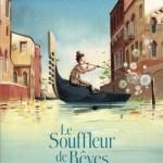 Le souffleur de rêves, Bernard Villiot & Thibault Prugne