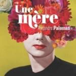 Une mère, Alejandro Palomas