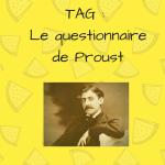 TAG – Le questionnaire de Marcel Proust