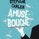 Amuse-Bouche, Stéphane Carlier