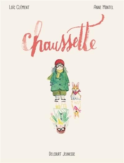Chaussette, Anne Montel et Loïc Clément