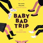 Baby bad trip, Lisa Drakeford