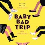 Baby bad trip, Lisa Drakeford