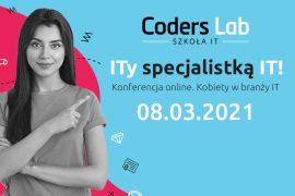 """Konferencja online """"ITy specjalistką IT! Kobiety w branży IT"""""""