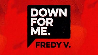 Fredy V - Down For Me - LU