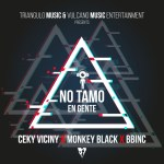 Ceky Viciny Ft. Monkey Black, BBinc – No Tamo En Gente