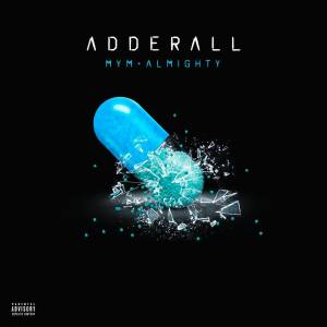 Almighty – Adderall