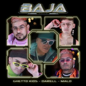 Ghetto Kigs Ft. Darell Y Malo – Baja