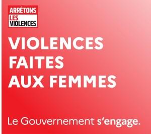 Les violences faites aux femmes…le Gouvernement s'engage