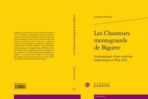 L'ouvrage du Lourdais Chef de chœur Laurent CHENAUX «Les Chanteurs  Montagnards de Bigorre» est sorti