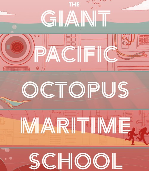Promotional image for The Giant Pacific Octopus Martime School